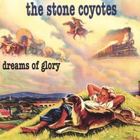The Stone Coyotes | Dreams of Glory