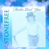 Stonefree | Thinkin Bout' You