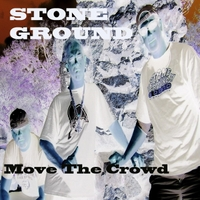 Stone Ground | Move the Crowd