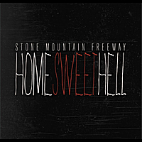 "Stone Mountain Freeway | ""Home Sweet Hell"""