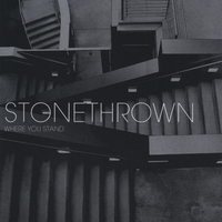 stonethrown | Where You Stand