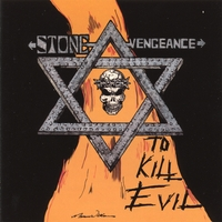 Stone Vengeance | To Kill Evil