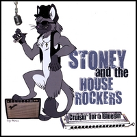 Stoney and The House Rockers | Cruisin' For A Bluesin'