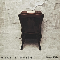 Stoop Kids | What a World