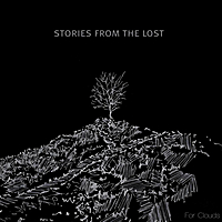 Stories from the Lost | For Clouds