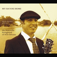 Seva Venet | The Storyville Stringband of New Orleans: My Bayou Home (Seva Venet Presents)