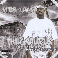 Str8-Lace | Thugsaurus The Mixtape