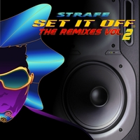 "Strafe | Set It Off ""The Remixes, Vol.2"