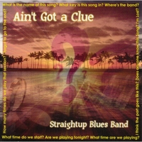 Straightup Blues Band | Ain't Got a Clue