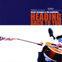 Victor Stranges & the Methinks | Heading Back to You