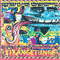 Strangetunge | How About Some Strangetunge?