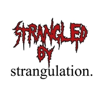 Strangled By Strangulation | Strangled By Strangulation
