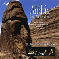 Strathcona String Quartet | George Andrix String Quartet Works