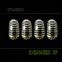 Strawboss | Evergreen Ep
