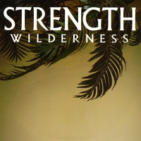 Strength | Wilderness - EP