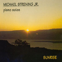 Michael Strening Jr. | Sunrise: Piano Solos