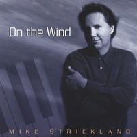 Mike Strickland | On The Wind