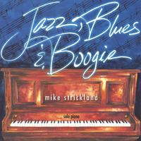 Mike Strickland | Jazz, Blues and Boogie