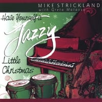 Mike Strickland | Have Yourself a Jazzy Little Christmas