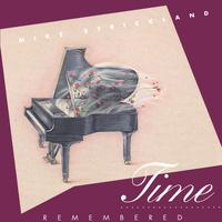 Mike Strickland | Time Remembered