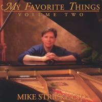 Mike Strickland | My Favorite Things Volume Two