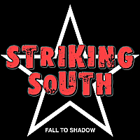 Striking South | Fall To Shadow