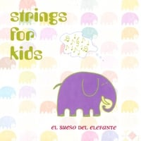 Strings for Kids | El Sueño Del Elefante