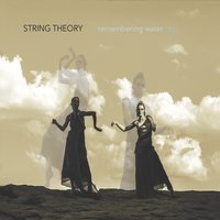 String Theory | Remembering Water - EP