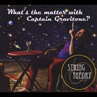 String Theory | What's the Matter With Captain Gravitone