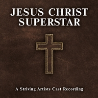 Image result for jesus christ superstar a striving artists cast recording