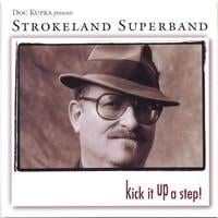 Strokeland Superband | Kick It Up A Step!