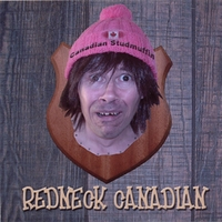 Canadian Studmuffin | Redneck Canadian