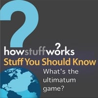Stuff You Should Know | What's the Ultimatum Game?