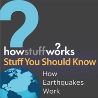 Stuff You Should Know | How Earthquakes Work