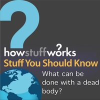 Stuff You Should Know | What Can Be Done With a Dead Body?