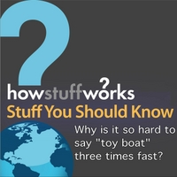 "Stuff You Should Know | Why Is It so Hard to Say ""Toy Boat"" Three Times Fast?"