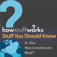 Stuff You Should Know | Is the Necronomicon Real?