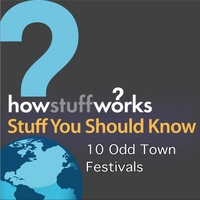 Stuff You Should Know | 10 Odd Town Festiva