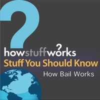 Stuff You Should Know | How Bail Works