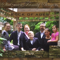 Stutzman Family Singers | Rock of Ages