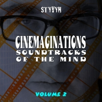 Styvyn | Cinemaginations: Soundtracks of the Mind, Vol. 2