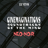 Styvyn | Cinemaginations: Soundtracks of the Mind (Neo-Noir)