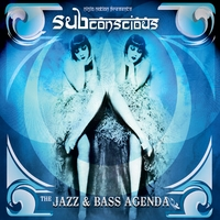 Sub Conscious | The Jazz & Bass Agenda