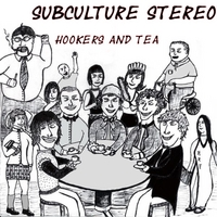 Subculture Stereo | Hookers & Tea