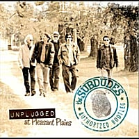 The Subdudes | Unplugged at Pleasant Plains / The Authorized Bootleg