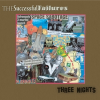 The Successful Failures | Three Nights