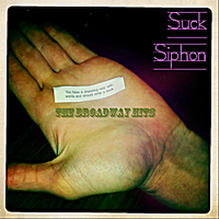 Suck Siphon | The Broadway Hits