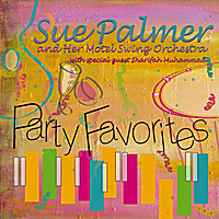 Sue Palmer & Her Motel Swing Orchestra | Party Favorites