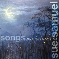 Sue Samuel | Songs ...from the Secret Place