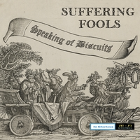 Suffering Fools | Speaking of Biscuits